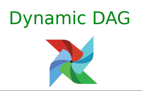 Apache Airflow: Create dynamic DAG